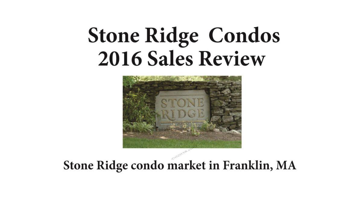 Stone Ridge Condos Franklin MA - sales report 2016