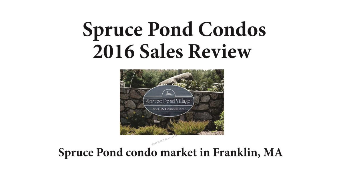 Spruce Pond Condos Franklin MA sales report 2016