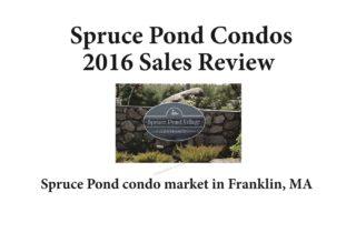 Spruce Pond Condos Franklin MA sales report 2016